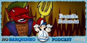 No Barquinho #039 – Dossiê: Satanás