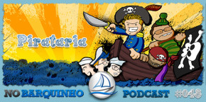 No Barquinho #048 – Pirataria