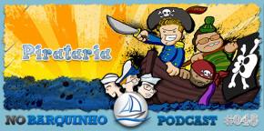 No Barquinho #048 – Pirataria