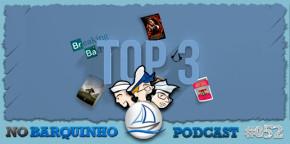 No Barquinho #052 – Top 3